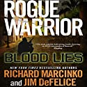 Rogue Warrior: Blood Lies (       UNABRIDGED) by Richard Marcinko, Jim DeFelice Narrated by Peter Ganim
