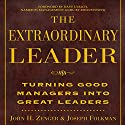 The Extraordinary Leader Audiobook by John H. Zenger Narrated by Barrett Whitener