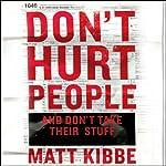 Don't Hurt People and Don't Take Their Stuff: A Libertarian Manifesto | Matt Kibbe