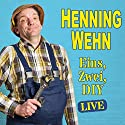 Henning Wehn: Eins, Zwei, D.I.Y. Performance by Henning Wehn Narrated by Henning Wehn