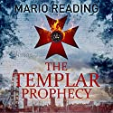 The Templar Prophecy: John Hart, Book 1 Audiobook by Mario Reading Narrated by Piers Wehner