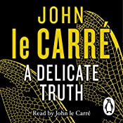 A Delicate Truth | [John le Carré]