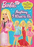 I Can be...Anything I Want to Be (Barbie) (Paper Doll Book)