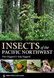 Insects of the Pacific Northwest (Timber Press Field Guides)