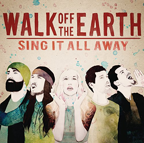 Walk Off The Earth-Sing It All Away-CD-FLAC-2015-PERFECT