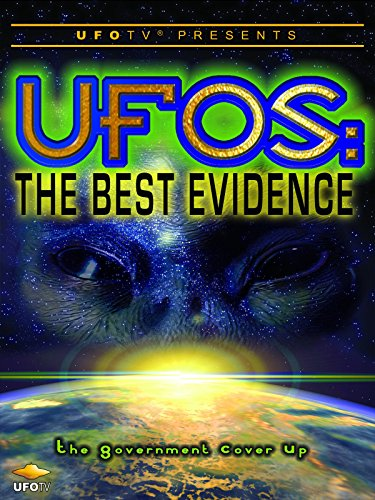 UFOTV Presents: UFOs the Best Evidence - The Government Coverup
