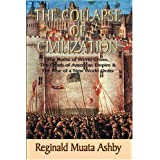 THE COLLAPSE OF CIVILIZATION: The Roots of World Crises, The Death of American Empire & The Rise of a New World Order ~ Reginald Muata Ashby