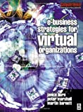 e-Business Strategies for Virtual Organizations (Computer Weekly Professional) (0750649437) by Burn, Janice