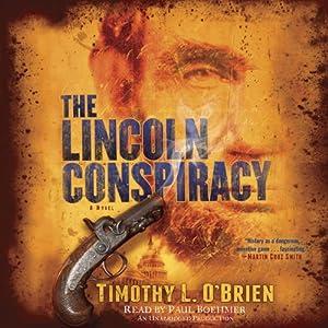 The Lincoln Conspiracy: A Novel | [Timothy L. O'Brien]
