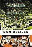 By Don DeLillo - White Noise: (Penguin Classics Deluxe Edition) (Anv Dlx)
