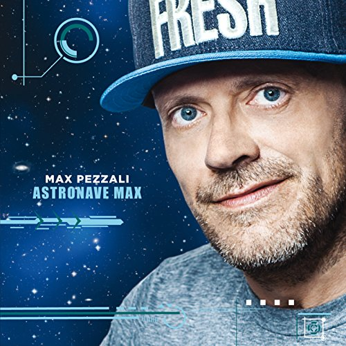 Max Pezzali - Astronave Max - Zortam Music
