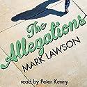The Allegations Hörbuch von Mark Lawson Gesprochen von: Peter Kenny