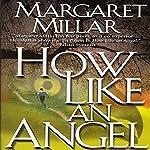 How Like an Angel | Margaret Millar