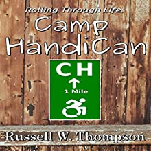 Rolling Through Life: Camp HandiCan Audiobook by Russell W Thompson Narrated by Matthew Weller