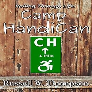 Rolling Through Life: Camp HandiCan Hörbuch von Russell W Thompson Gesprochen von: Matthew Weller
