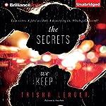 The Secrets We Keep | Trisha Leaver