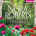 Charmed: Donovan Legacy, Book 3 (       UNABRIDGED) by Nora Roberts Narrated by Cristina Panfilio