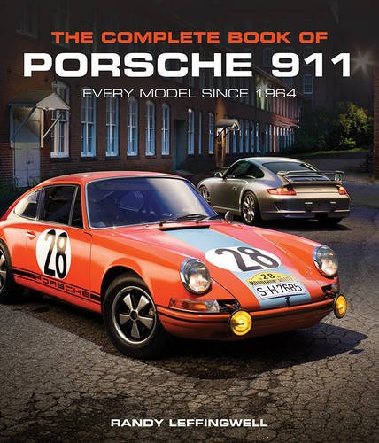The Complete Book of Porsche 911: Every Model Since 1964