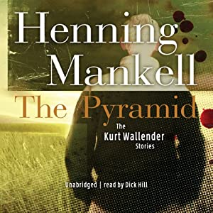 The Pyramid and Four Other Kurt Wallander Mysteries Hörbuch