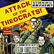 Attack of the Theocrats!: How the Religious Right Harms Us All - and What We Can Do About It | [Sean Faircloth]