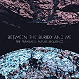 The Parallax II: Future Sequence by Between the Buried and Me (2012-10-09)