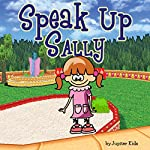 Speak Up Sally    Jupiter Kids