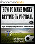 How to make money betting on football...