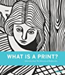 What Is a Print?: Selections from the...
