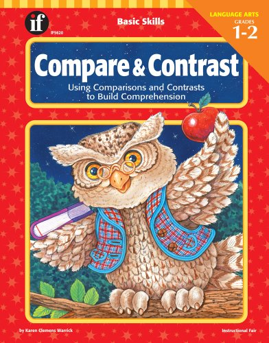 Compare and Contrast, Grades 1 - 2: Using Comparisons and Contrasts to Build Comprehension (Basic Skills)
