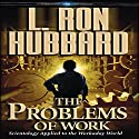 The Problems of Work: Scientology Applied to the Workaday World Audiobook by L. Ron Hubbard Narrated by Harry Chase