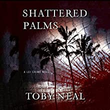 Shattered Palms (       UNABRIDGED) by Toby Neal Narrated by Malia Hatfield