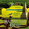Razing the Dead: A Museum Mystery Audiobook by Sheila Connolly Narrated by Robin Miles