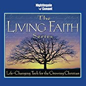The Living Faith Series: Life-Changing Tools for the Growing Christian | Bill Hybels, Haddon Robinson, Luis Palau, D. James Kennedy, Stuart Briscoe, O. S. Guiness, Ravi Zacharias
