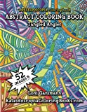 img - for Tangled Angles: A Kaleidoscopia Coloring Book: An Abstract Coloring Book book / textbook / text book