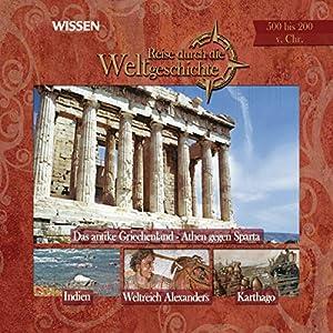 Reise durch die Weltgeschichte 500-200 v.Chr. (Wissen) Hörbuch