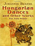 Hungarian Dances and Other Works for...