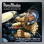 Treibgut der Sterne (Perry Rhodan Silber Edition 99) | H. G. Ewers, Ernst Vicek, Hans Kneifel, Kurt Mahr, H. G. Francis