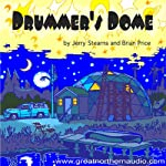 Drummer's Dome (Dramatized) | Jerry Stearns