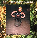 HALF MAN HALF BISCUIT-VOYAGE TO THE BOTTOM OF THE RO