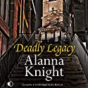 Deadly Legacy: Rose McQuinn, Book 7 (       UNABRIDGED) by Alanna Knight Narrated by Emma D'Inverno