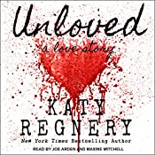 Unloved, a love story | [Katy Regnery]