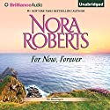For Now, Forever: The MacGregors, Book 5 (       UNABRIDGED) by Nora Roberts Narrated by Angela Dawe