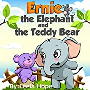 Children's Book:Ernie the Elephant and the Teddy Bear (Stories for Children funny bedtime story collection illustrated picture book for kids Early reader book)