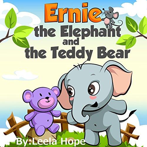 Ernie The Elephant And The Teddy Bear by Leela Hope ebook deal