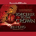 Sorcerer to the Crown: A Sorcerer Royal Novel (       UNABRIDGED) by Zen Cho Narrated by Jenny Sterlin