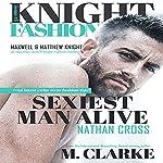 Sexiest Man Alive: Knight Fashion, Book 1 | M. Clarke,Regina Wamba