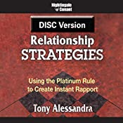Relationship Strategies: Using the Platinum Rule to Create Instant Rapport | Tony Alessandra