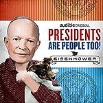 Dwight D. Eisenhower | Alexis Coe,Elliott Kalan