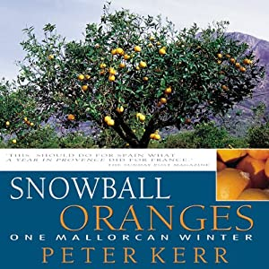 Snowball Oranges: One Mallorcan Winter | [Peter Kerr]