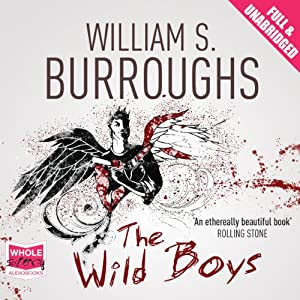 The Wild Boys | [William S. Burroughs]
